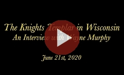 The Knights Templar in Wisconsin: An Interview with Wayne Murphy Part 1