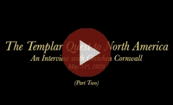 The Templar Quest to North America: An Interview with Gretchen Cornwall Part 2